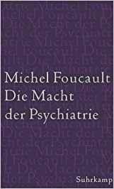 Michel Foucault, Die Macht der Psychiatrie