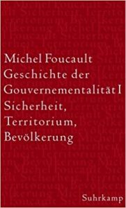 Michel Foucault, Sicherheit, Territorium, Bevölkerung