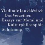 Vladimir Jankélévitch, Das Verzeihen