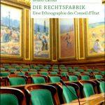 Bruno Latour, Die Rechtsfabrik. Eine Ethnographie des Conseil d'État